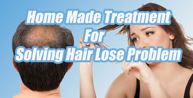 Home Made Treatment For Solving Hair Lose Problem