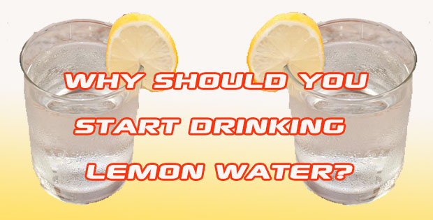 Why should you start drinking Lemon Water?