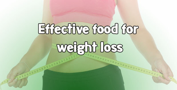 Effective food for weight loss at home
